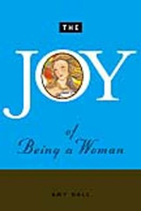 The Joy Of Being A Woman book cover