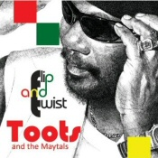 Toots and the Maytals: Flip and Twist