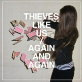 Thieves Like Us: Again & Again