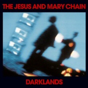 Jesus and Mary Chain: Darklands