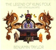 Ben Taylor: Legend of Kung Folk, Part 1