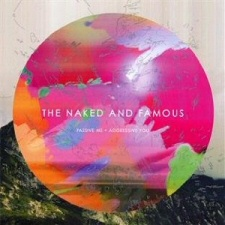 Naked and Famous: Passive Me, Aggressive You