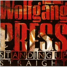 Wolfgang Press: Standing Up Straight