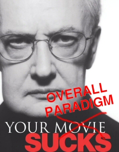 Roger Ebert: Your Overall Paradigm Sucks