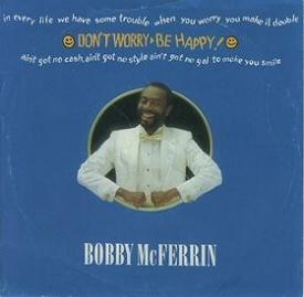 Bobby McFerrin: Dont Worry Be Happy single