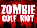 Zombie Golf Riot: Fore!