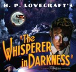 The Whisperer in Darkness!