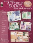 How to Make Altered Books If You Think You Can't - Book Review