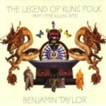 Ben Taylor: Legend of Kung Folk, Part 1