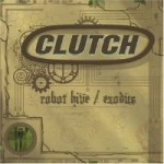 Clutch: Robot Hive / Exodus - CD Review