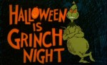 32 Days of Halloween VI, Day 13: Grinch Night