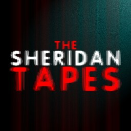 The Sheridan Tapes podcast
