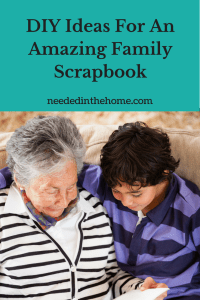 DIY Ideas For An Amazing Family Scrapbook