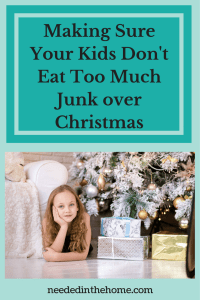 Making Sure Your Kids Don't Eat Too Much Junk over Christmas