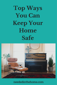Top Ways You Can Keep Your Home Safe