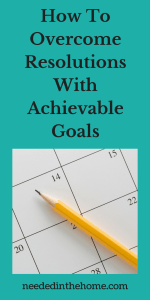How To Overcome Resolutions With Achievable Goals