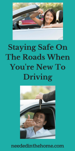 Staying Safe On The Roads When You're New To Driving