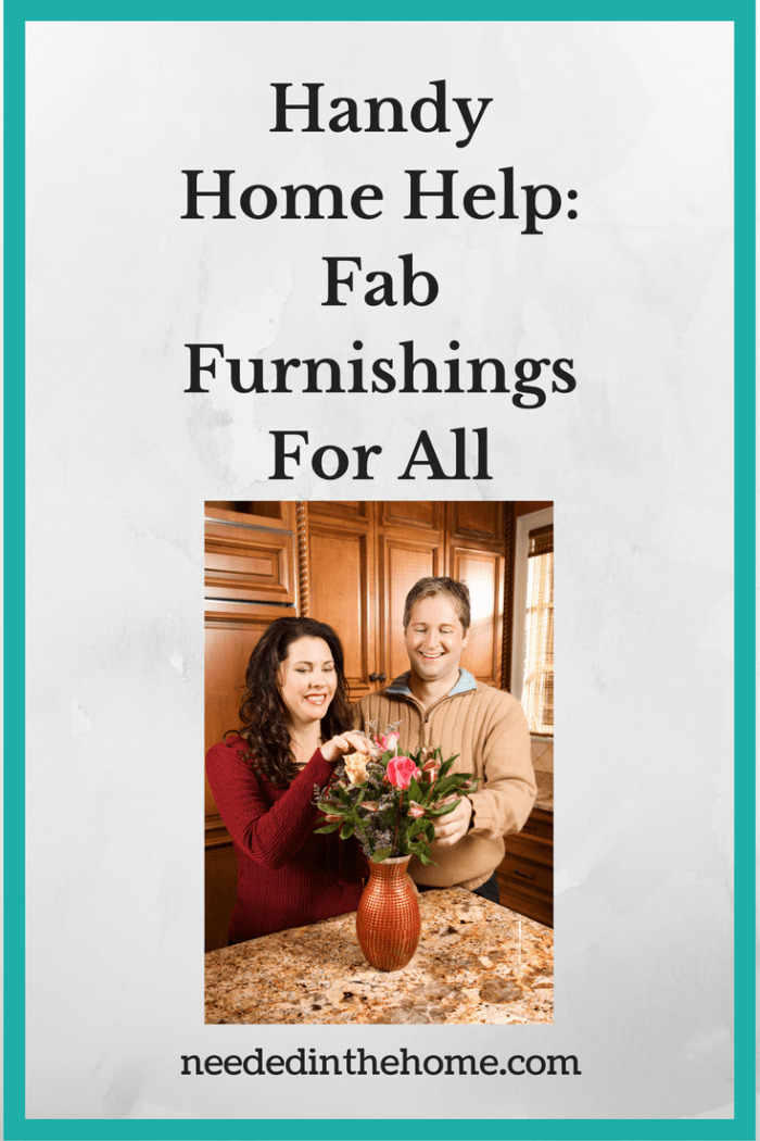 woman man arranging flowers vase kitchen counter Handy Home Help: Fab Furnishings For All from NeededInTheHome