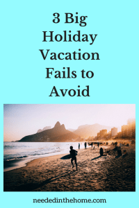 3 Big Holiday Vacation Fails to Avoid