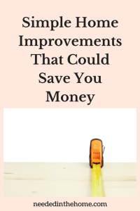 Simple Home Improvements That Could Save You Money