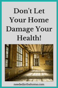 Don't Let Your Home Damage Your Health!