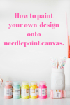 How to Paint A Design On Needlepoint Canvas