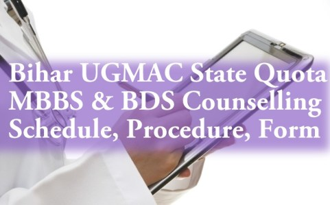 Bihar UGMAC State Quota MBBS BDS Counselling Schedule Procedure