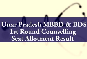 uttar pradesh mbbd bds 1st round counselling seat allotment result