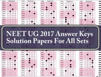 NEET UG 2017 Answer Keys Solution Papers For All Sets