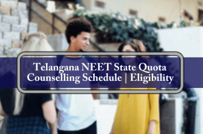Telangana NEET State Quota Counselling Schedule 2017 Eligibility