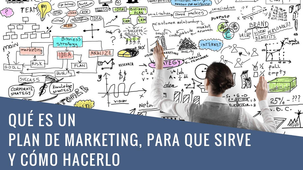 Cómo hacer un plan de marketing: Estrategias, pasos y todo lo que debes saber