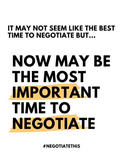Now may be the most important time to negotiate