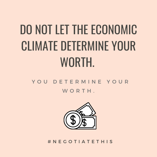 Do not let the economic climate determine your worth