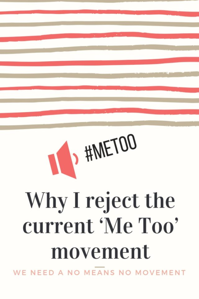 Why I reject the Me too in its current form