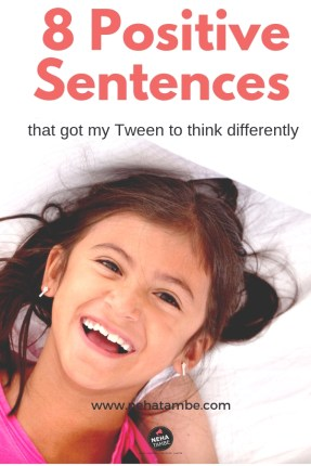 8 positive sentences that taught my tween to think differently