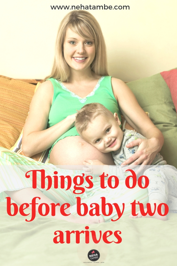 13 Things to do before baby number two arrives