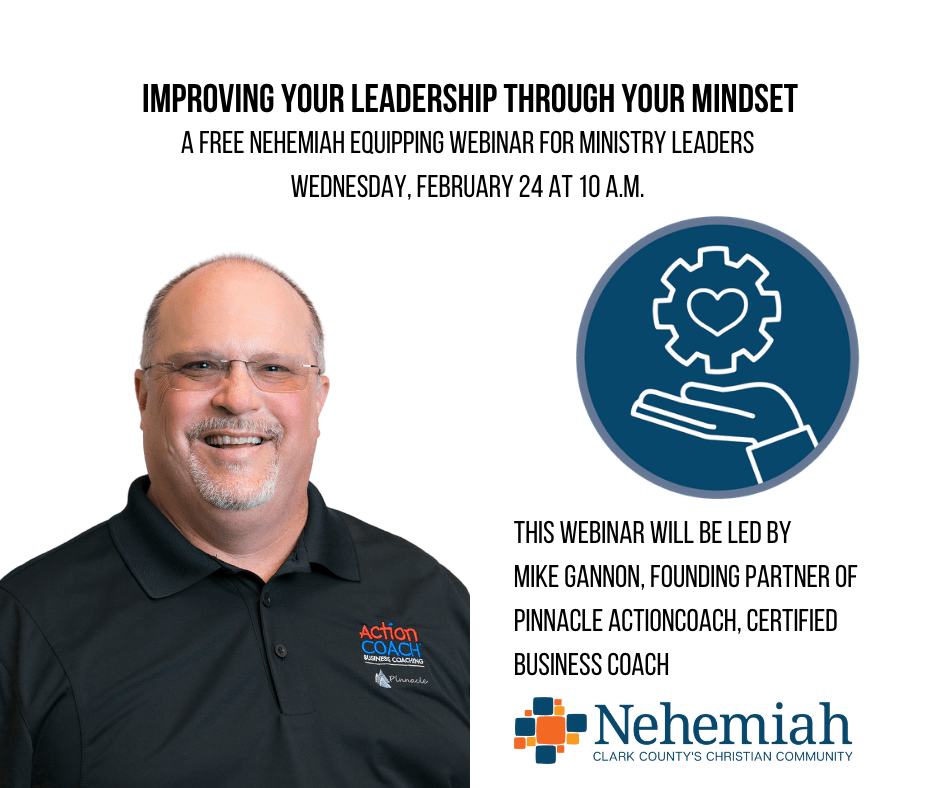 Copy of Mindset_ Improving your Leadership through your Mindsetn_ A FREE Nehemiah EQUIPPING Webinar for Ministry Leaders _ Wednesday, February 24 at 10 a.m.