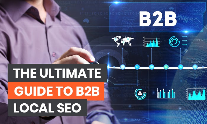 The Ultimate Guide to B2B Local SEO