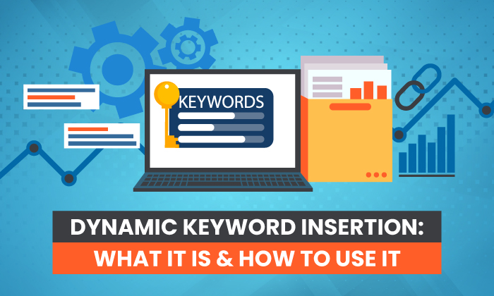 What Is Dynamic Keyword Insertion: What It Is & How to Use It