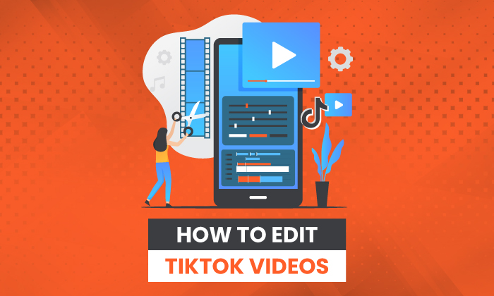 How to Edit TikTok Videos