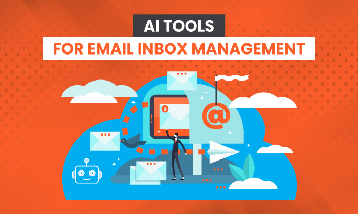 7 AI Tools For Email Inbox Management