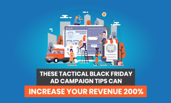 These Tactical Black Friday Ad Campaign Tips Can Increase Your Revenue 200