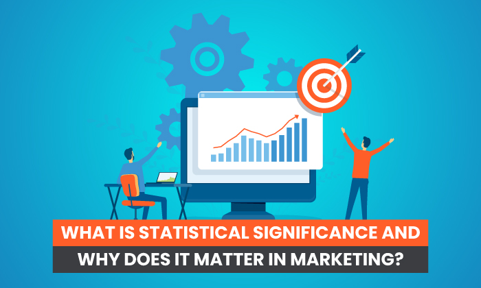 What is statistical significance and why does it matter in marketing?
