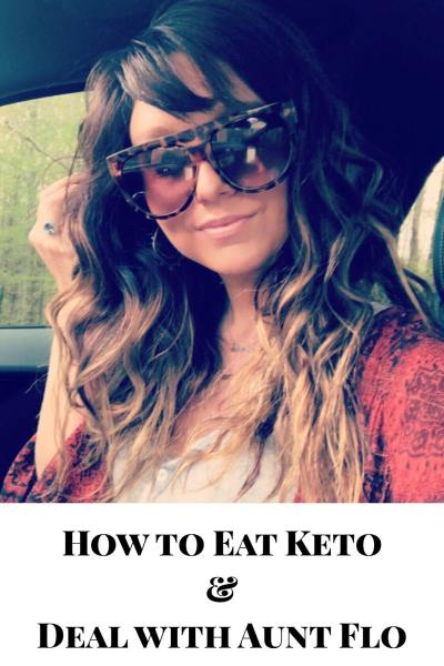 Keto | One Girls Guide to Surviving Aunt Flo