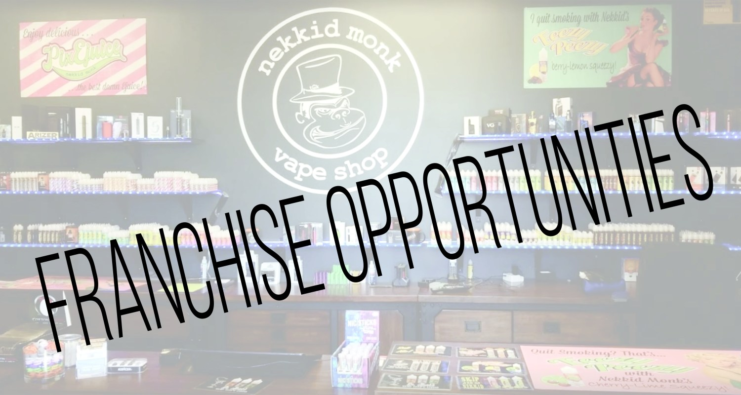 FRANCHISE-OPPORTUNITIES-1500x800 Welcome to the Nekkid Monk Vape Shop!