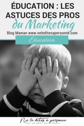 Éducation : les astuces des pros du marketing - Blog Maman ne le dites à personne -