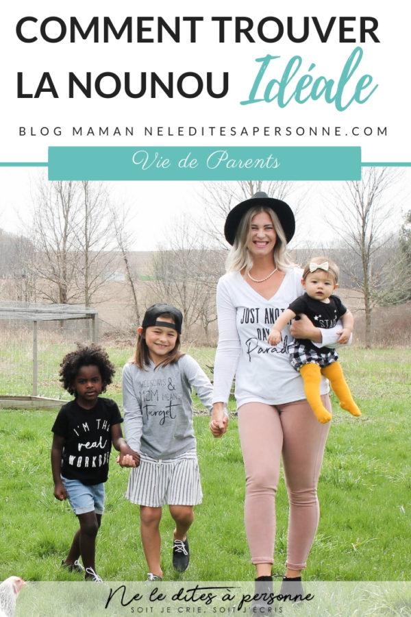 Comment trouver la nounou idéale - Blog Maman Ne le dites à Personne #nounou #nanny #assistantematernelle #creche #assmat #blogmaman #blogparental #neleditesapersonne