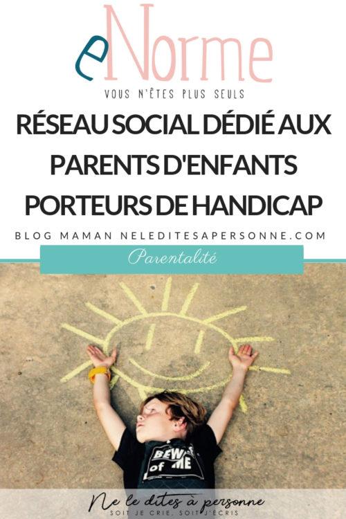e-norme le reseau social dedie aux familles et accompagnants d enfants porteurs de handicap - Blog Maman Ne le dites a Personne #enorme.org #handicap #reseausocial