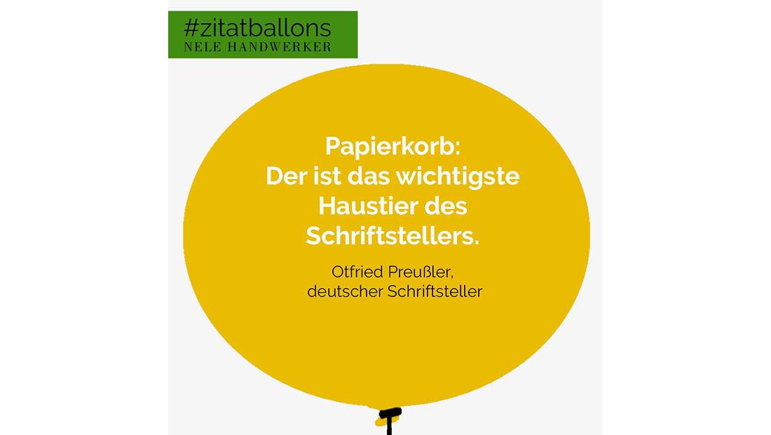 Zitat im Ballon: Papierkorb: Der ist das wichtigste Haustier des Schriftstellers.