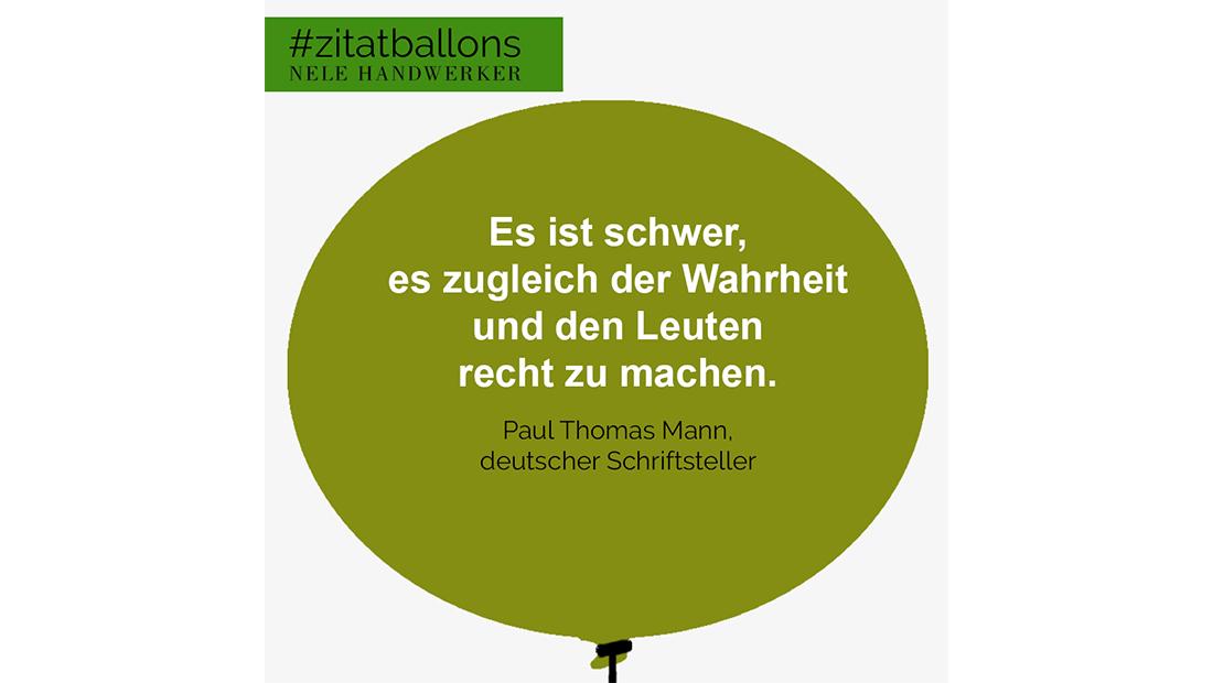 Zitat im Ballon: Es ist schwer, es zugleich der Wahrheit und den Leuten recht zu machen.